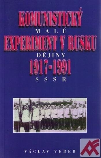 Komunistický experiment v Rusku 1917-1991. Malé dějiny SSSR
