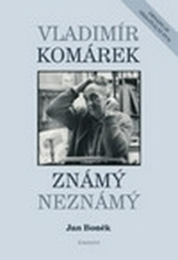 Vladimír Komárek známý i neznámý + DVD