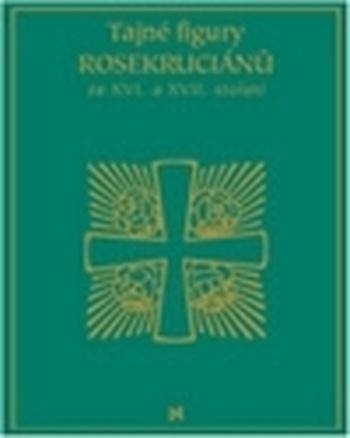 Tajné figury Rosikruciánů ze XVI. a XVII. století