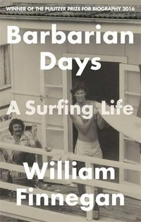 Barbarian Days. A Surfing Life