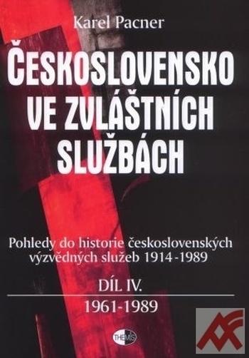 Československo ve zvláštních službách IV. 1961-1989