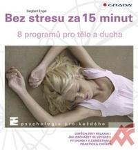 Bez stresu za 15 minut. 8 programů pro tělo a ducha