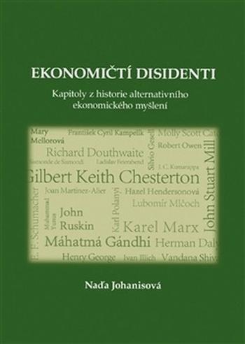 Ekonomičtí disidenti. Kapitoly z historie alternativního ekonomického myšlení