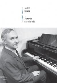 Jozef Sixta. Portrét skladateľa