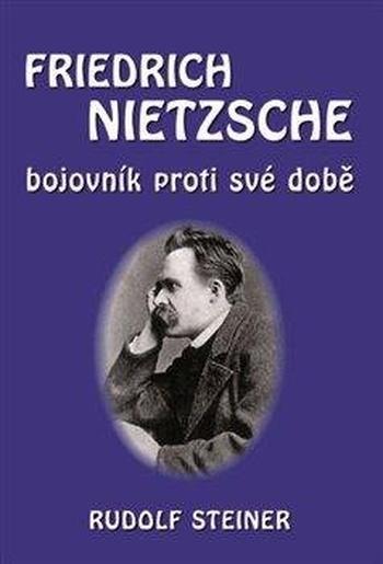 Fridrich Nietzsche bojovník proti své době