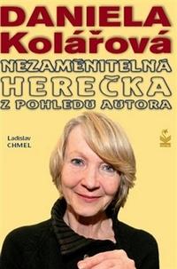 Daniela Kolářová. Nezaměnitelná herečka z pohledu autora