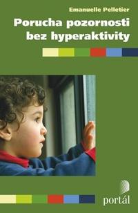 Porucha pozornosti bez hyperaktivity. Pomoc rodičům a učitelům
