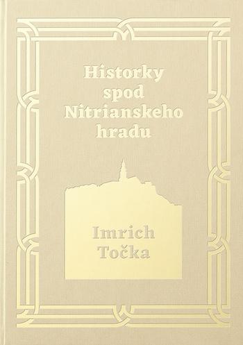Historky spod Nitrianskeho hradu