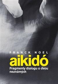 Aikidó. Fragmenty dialogu o dvou neznámých