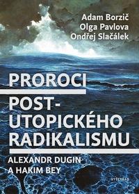 Proroci postutopického radikalismu.