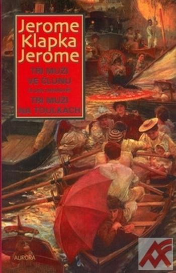 Tři muži ve člunu (o psu nemluvě). Tři muži na toulkách