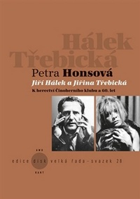 Jiří Hálek a Jiřina Třebická. K herectví Činoherního klubu a 60. let