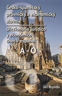 Česko-španělský právnický a ekonomický slovník. A-O