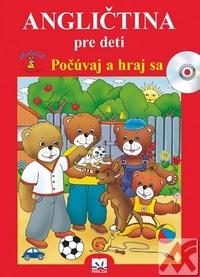 Angličtina pre deti. Počúvaj a hraj sa + CD