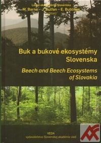 Buk a bukové ekosystémy Slovenska / Beech and Beech Ecosystems of Slovakia