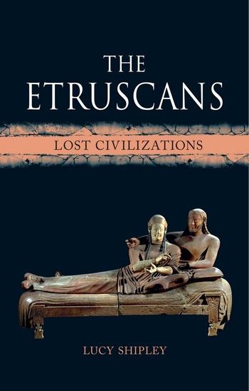 The Etruscans. Lost Civilizations