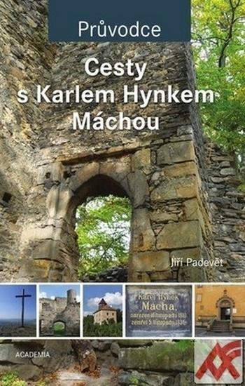 Cesty s Karlem Hynkem Máchou