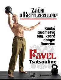 Začni s Kettlebellom! Ruské tajomstvo sily, ktoré dobylo Ameriku