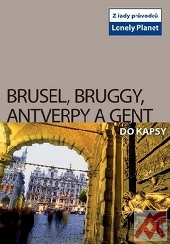 Brusel, Brugy, Antverpy a Gent do kapsy - Lonely Planet