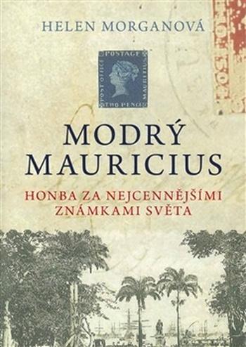 Modrý mauricius. Honba za nejcennějšími známkami světa
