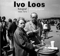 Ivo Loos - fotograf 1966-1975 / photographer 1966-1975