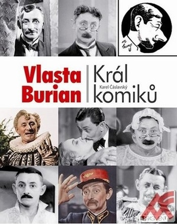 Vlasta Burian. Král komiků