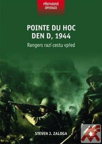 Pointe du hoc - Den D 1944. Rangers razí cestu vpřed