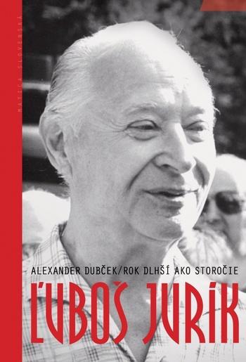 Alexander Dubček. Rok dlhší ako storočie