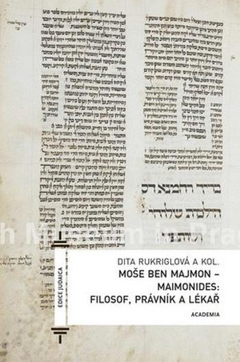 Moše Ben Majmon (Maimonides). Filosof, právník a lékař