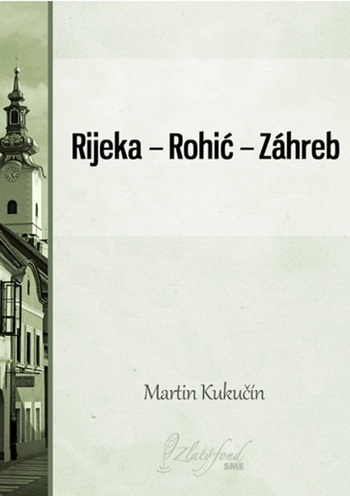 Rijeka - Rohić - Záhreb