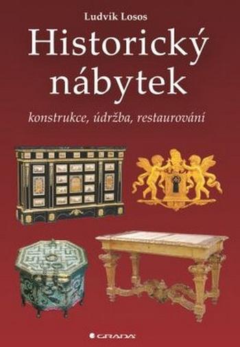 Historický nábytek. Konstrukce, údržba, restaurování
