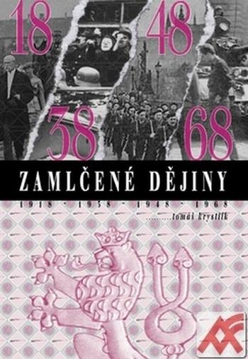 Zamlčené dějiny - 1918, 1938, 1948, 1968