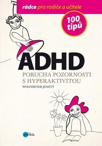ADHD. Porucha pozornosti s hyperaktivitou