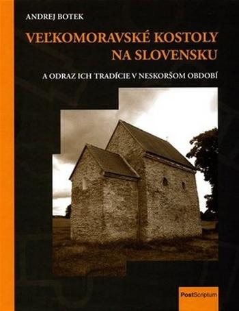 Veľkomoravské kostoly na Slovensku a odraz ich tradície v neskoršom období