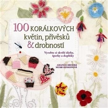 100 korálkových květin, přívěsků & drobností