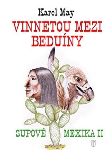Vinnetou mezi beduíny - Supové Mexika 2