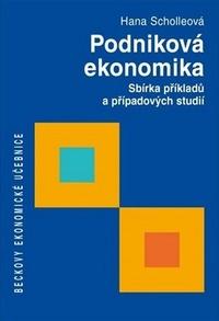 Podniková ekonomika. Sbírka příkladů a případových studií