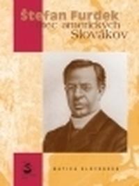 Štefan Furdek - otec amerických Slovákov