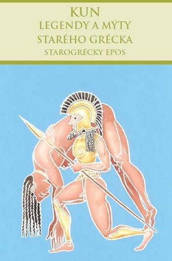 Legendy a mýty starého Grécka: Starogrécky epos