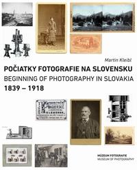 Počiatky fotografie na Slovensku 1839-1918