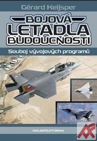 Bojová letadla budoucnosti. Souboj vývojových programů