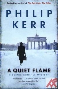 A Quiet Flame. A Bernie Gunther Mystery