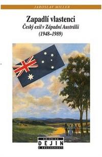 Zapadlí vlastenci. Český exil v Západní Austrálii (1948-1989)