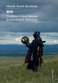Böö. Tradice a současnost burjatských šamanů