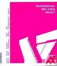 Architektura: Tělo nebo obraz?