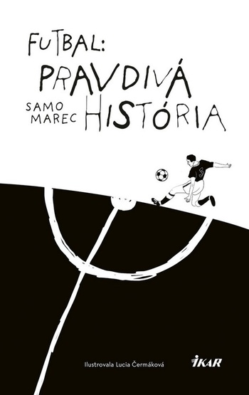 Futbal: Pravdivá história