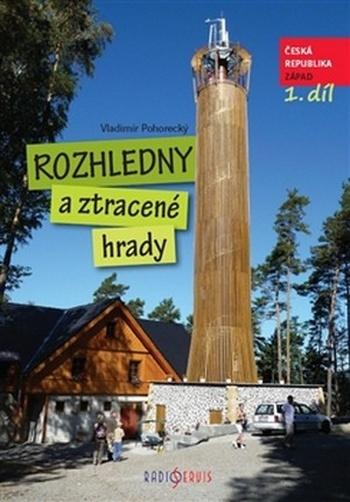 Rozhledny a ztracené hrady 1, Česká republika, Západ