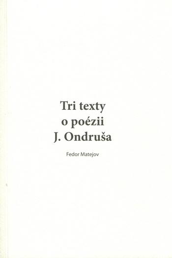 Tri texty o poézii J.Ondruša
