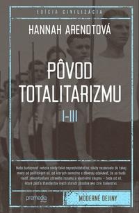 Pôvod totalitarizmu I - III