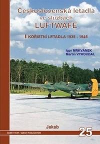 Československá letadla ve službách Luftwafe. Kořistní letadla 1939 - 1945
